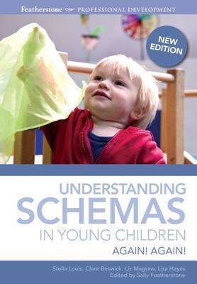 Understanding Schemas in Young Children : Again! Again!