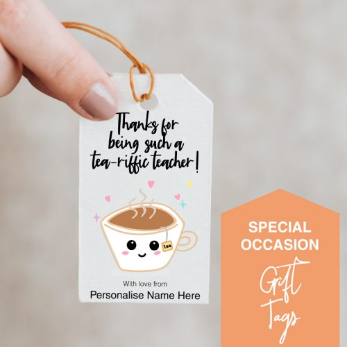 Teacher appreciation gift tag puns - thank you for being a tea-rrific teacher